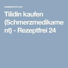 Tilidin kaufen (Schmerzmedikament) - Rezeptfrei 24