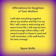 Thirty Healing Affirmations for Daughters of Toxic Mothers, written by Rayne Wolfe. Narcissistic Personality Disorder, Narcissistic Abuse, Narcissistic Children, Daughters Of Narcissistic Mothers, Toxic Family Quotes, Quotes To Live By, Life Quotes, Healing Affirmations, Daily Affirmations