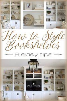 How to Style Book Shelves - 8 Easy Tips! #shelfstyling #shelfie #frenchcountry #frenchstyle #neutralhomedecor #homedecorideas #homedecor #decoratingideas #builtins #builtinshelves #bookshelves #shelves