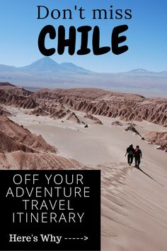 Don't miss Chile off your list list of countries to visit in South America. From hiking in Chile to best places to visit in Chile, this post will help you plan your trip to Chile. Have an Adventure in Chile.  #travelchile #backpackingchile #southamerica