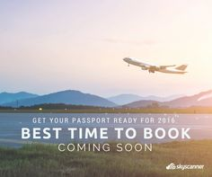 Skyscanner unveils the Best Time to Book cheap domestic and international flights for 2016