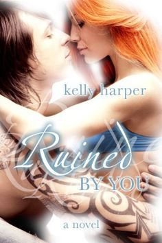 01/31/14 4.2 out of 5 stars Ruined By You (The By You Series) by Kelly Harper, http://www.amazon.com/dp/B00DJHTO5I/ref=cm_sw_r_pi_dp_yCi7sb0BZ0RC5
