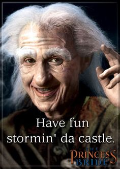 Have Fun Stormin' da Castle- Princess Bride Magnet Movies Showing, Movies And Tv Shows, Princess Bride, Billy Crystal, Bae, Favorite Movie Quotes, Great Movies, The Funny, In This World