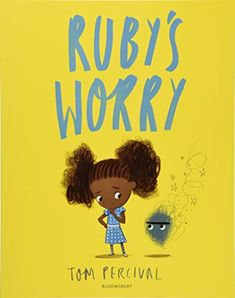 EBook Ruby's Worry Author Tom Percival Books For Black Girls, Feelings Book, Oliver Jeffers, Black Authors, Bookshelves Kids, Margaret Atwood, Bright, Free Reading, Book Recommendations