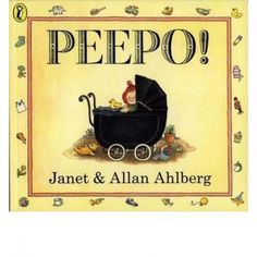 Peepo by Janet & Allan Ahlberg 16/1/14 #300PBs *must have* well worn and torn book, i live looking at the old fashioned pictures, thibk it says a lot in the illustrations about life in before 1981
