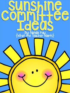 Does your school have a SunshineCommittee? Or another way to help spread happiness to yourstaff throughout the year? I have always loved the Sunshine Committee at my school and have always appreciat