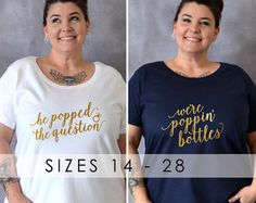 He Popped the Question / We're Poppin' Bottles Shirts, Plus Size Bride, Plus Size Bridesmaid, Bride Tribe, Pop the Bubbly, Drunk In Love