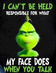 Top 15 Funny Quotes From The Grinch Grinch Memes, The Grinch Quotes, Grinch Sayings, Funny Signs, Funny Jokes, Hilarious, Quizzes Funny, Funny Troll, Le Grinch