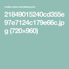 21849015240cd355e97e7124c179e66c.jpg (720×960)