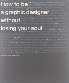 How to Be a Graphic Designer without Losing Your Soul (New Expanded Edition): Adrian Shaughnessy: 9781568989839: Amazon.com: Books