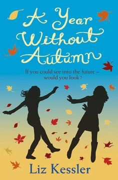 A Year without Autumn by Liz Kessler!