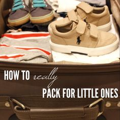 Going on a family vacation? Here's how to REALLY pack for little kids. Not your average list (hint: patience is number one!)