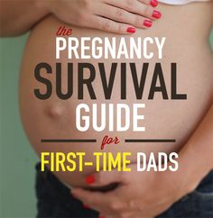 The Pregnancy Survival Guide for First-Time Dads. #fatherhood