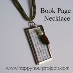 DIY Book Page Necklace. Really good for people new to DIY jewelry because the instructions on how to make the charm are detailed. Tutorial at Happy Hour Projects here.