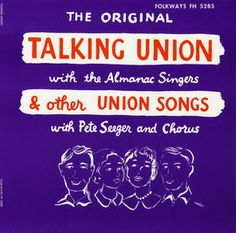 Smithsonian Folkways - Talking Union and Other Union Songs - Pete Seeger, the Almanac Singers and the Song Swappers