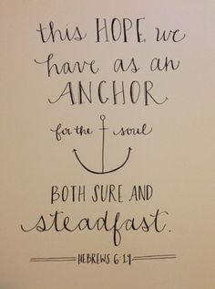"People always see the anchor tattoo on my wrist and say ""Anchors are MEANT to sink."" Well, no kidding, but maybe you should read your Bible and understand what it means before you judge me for having an anchor tattooed on me."
