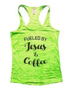 Fueled By Jesus & Coffee Burnout Tank Top By Funny Threadz - 1128