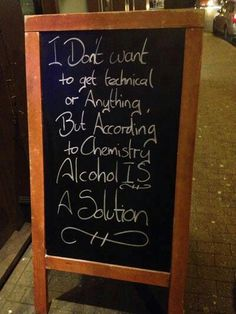 I don't want to be technical or anything, but according to Chemistry Alcohol IS a Solution!