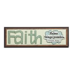 Faith Makes Things Possible - Wall Art