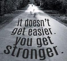It doesn't get easier.
