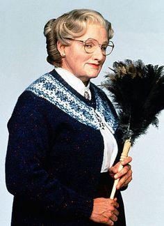 Robin Williams  as Mrs. Iphegenia Doubtfire in Mrs.Doubtfire