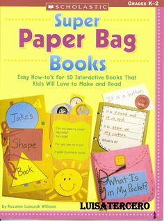 Super Paper Bag Books: Easy How-to's for 10 Interactive Books that Kids will Love to Make and Read by Rozanne Lanczak Williams. Paper Bag Books, Mini Books, Mini Albums, Back To School, Paper Crafts, Shapes, Love, Reading, Easy