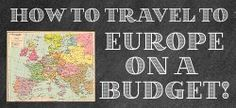 Pretty Providence   A Frugal Lifestyle Blog: How to Travel to Europe on a Budget