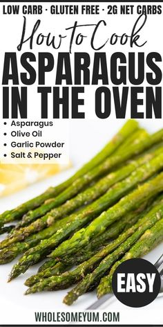 Ways To Cook Asparagus, Grilled Asparagus Recipes, How To Cook Vegetables, Oven Baked Asparagus, Oven Roasted Asparagus, Recipe To Cook Asparagus, Veggies, Vegetable Side Dishes, Gluten Free Recipes