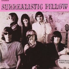 "Rock and More By Addison de Witt: Jefferson Airplane - ""Surrealistic Pillow"" Rock Album Covers, Classic Album Covers, Music Album Covers, Music Albums, Music Music, Buy Music, Vinyl Music, Music Lyrics, Grace Slick"