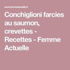 Conchiglioni farcies au saumon, crevettes - Recettes - Femme Actuelle