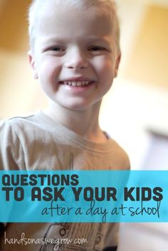 Talk About School with Your Kids: Questions to Ask Even as homeschoolers it is important at the end of a school day to talk with our children. Here is a wonderful list of questions to ask your kids after a day at school.
