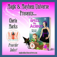 Preorder Today! Spell Me Always by Cherie Marks A witch with bad juju… A shifter too curious for his own good… Put them together and you might just save the world…if you don't destroy it first. #MagicMayhemUniverse #ebook #pnr #preorder
