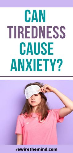 Can tiredness cause anxiety? Discover more about fatigue and anxiety symptoms. Learn how a lack of sleep can create anxiety, fatigue and mental exhaustion and what you can do to change the situatio. Anxiety therapy downloads, courses, tips and strategies to change the way you think & Rewire the Mind. #anixetytiredness #tirednessfromanxiety #anxietyfatigue #mentallyexhausted #mentalexhaustion #anxiety #anxietyattacktiredness #anxietysymptoms #anxietytherapy
