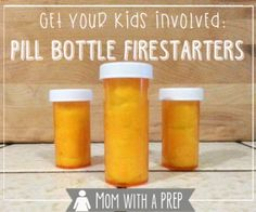 Mom with a PREP | Get Your Kids Involved! Make Pill Bottle Firestarters this weekend! Simple and quick way to teach your kids about PREParedness!