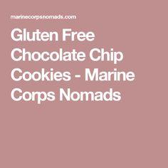 Gluten Free Chocolate Chip Cookies - Marine Corps Nomads