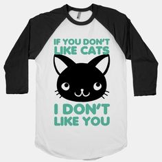 The plan and simple truth is if you don't like cats, I don't like you. Us cat lovers need to stick together for our furry, adorable kitten comrades and there's no dog person that's gonna get in our way. Call me crazy cat lady, but right meow I don't care what you say because I have my kitty.  P...