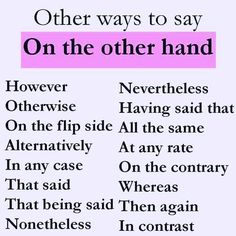 other ways to say On the other hand English Vocabulary Words, Learn English Words, Grammar And Vocabulary, English Idioms, English Phrases, English Lessons, English Language, English Grammar, Essay Writing Skills
