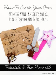 How to create your own princess wand, knight's sword, pirate treasure map and pixie dust. Tutorial and free printable! Great ways to customize a costume. Pirate Fairy Party, Fairy Birthday Party, Pirate Birthday, Pirate Theme, 4th Birthday, Birthday Ideas, Costume Halloween, Diy Halloween Costumes For Kids, Potter Barn Kids