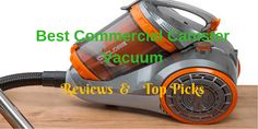 Commercial Vacuum, Vacuum Reviews, Best Commercials, Canister Vacuum, Cleaning Equipment, Canisters, Clean House, Outdoor Power Equipment, Lawn