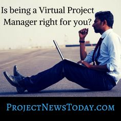 If you can do a project manager job in an office, you can do it virtually. There is no reason why you should be restricted in the type of work that you seek, just because you have chosen to work remotely. Types Of Work, Career Planning, Business Motivation, Online Work, Project Management, You Can Do, Improve Yourself, Articles, Projects