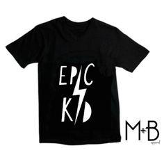 """""""Epic Kid"""" toddler graphic tee. Mason & Blake Apparel"""