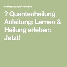 ▷ Quantenheilung Anleitung: Lernen & Heilung erleben: Jetzt!