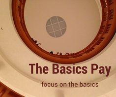 The basics Pay. Focus on the basics.