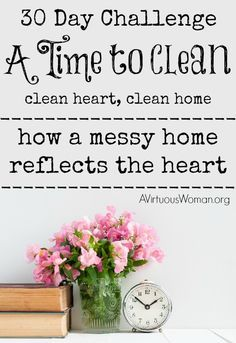A Time to Clean Challenge takes a powerful look into the heart and deals with the outward issues of home. A time to search... our hearts. A time to give up... our pride. A time to keep... what really matters. A time to throw away... the clutter. #ATimeToClean