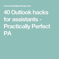 40 Outlook hacks for assistants - Practically Perfect PA Outlook Hacks, Outlook 365, Office Admin, Admin Work, Office Assistant, Virtual Assistant, Irises, Executive Administrative Assistant, Outlook Calendar
