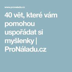 40 vět, které vám pomohou uspořádat si myšlenky | ProNáladu.cz