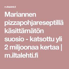 Mariannen pizzapohjareseptillä käsittämätön suosio - katsottu yli 2 miljoonaa kertaa | m.iltalehti.fi