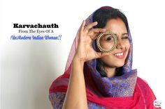 A unique story and opinion of this (un)modern woman on Karva Chauth. Why I celebrate karva chauth and its origins in Indian history. Indian Festivals, Origins, Round Sunglasses, Eyes, Woman, History, Celebrities, Unique, Modern