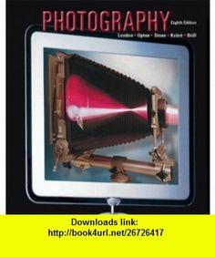 Photography (9780131896093) Barbara London, John Upton, Jim Stone, Ken Kobr�, Betsy Brill , ISBN-10: 0131896091  , ISBN-13: 978-0131896093 ,  , tutorials , pdf , ebook , torrent , downloads , rapidshare , filesonic , hotfile , megaupload , fileserve