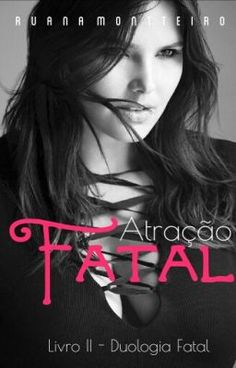 95 best lidos wattpad images on pinterest wattpad books and recomendo que leia atrao fatal duologia fatal livro 02 no fandeluxe Images